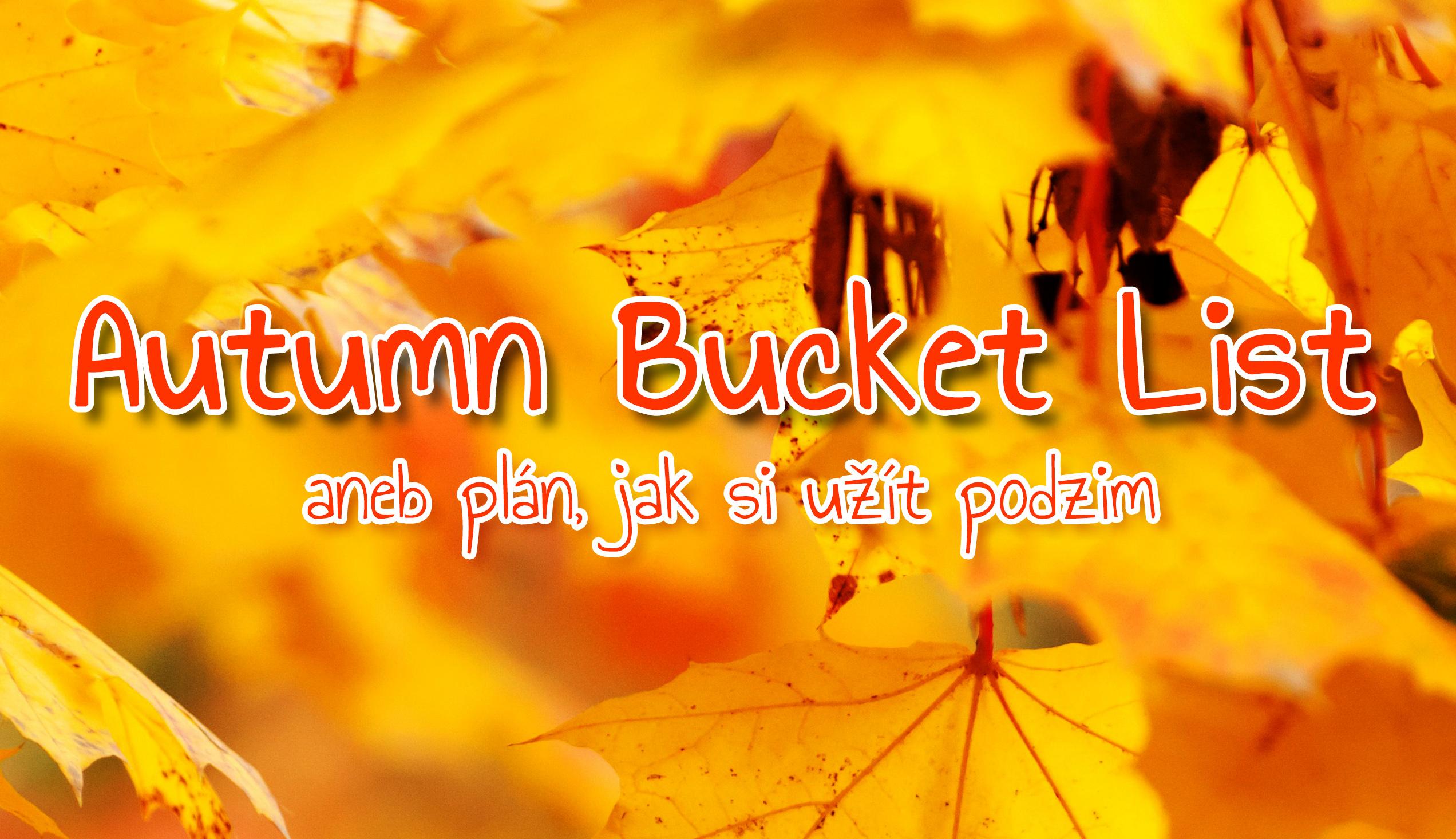 Autumn Bucket List – aneb plán, jak si užít podzim