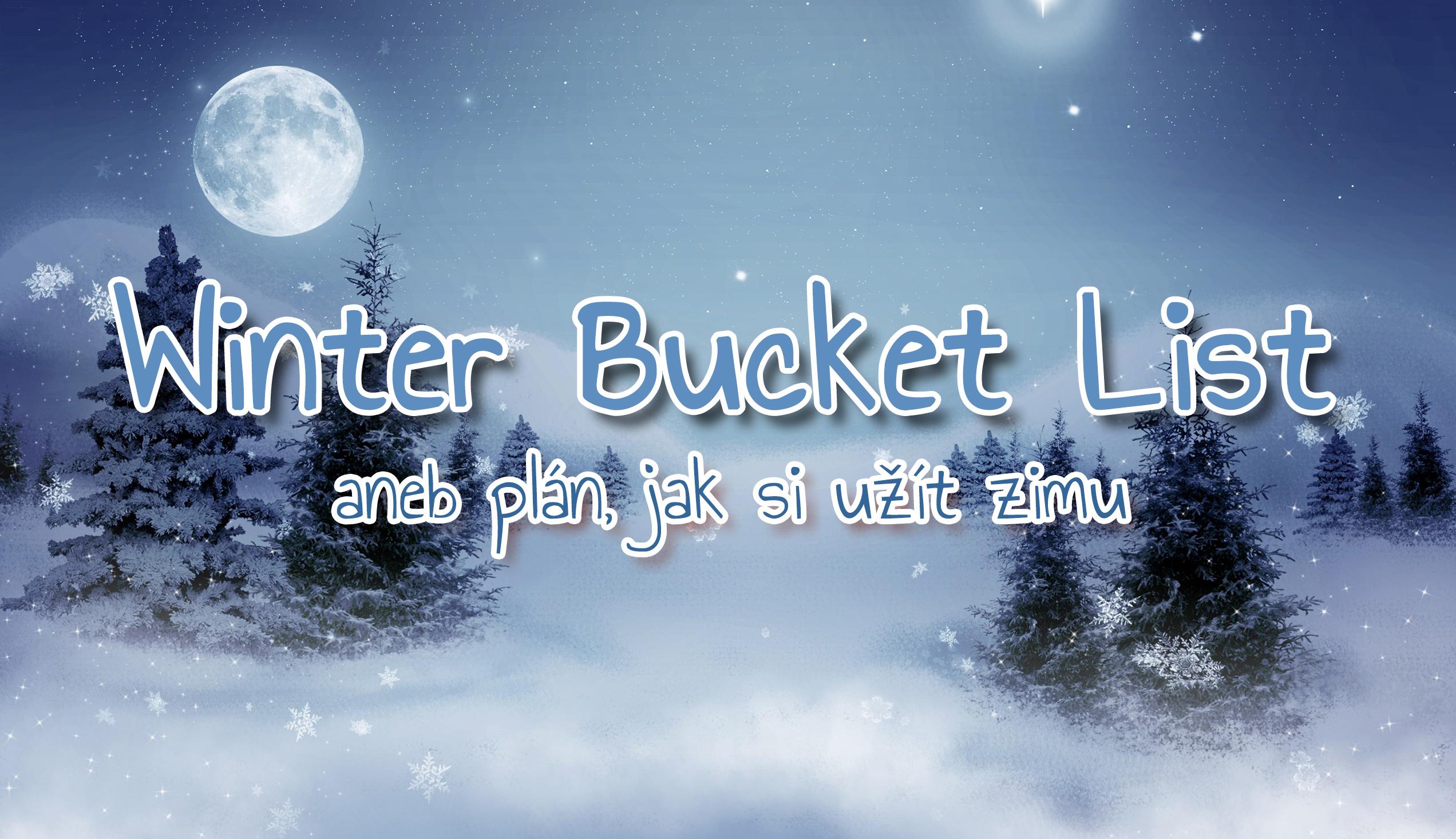 Winter Bucket List – aneb plán, jak si užít zimu