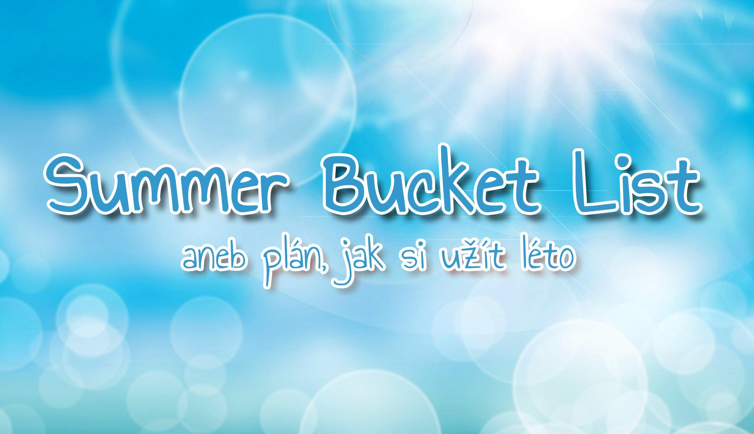 Summer Bucket List aneb plán, jak si maximálně užít léto