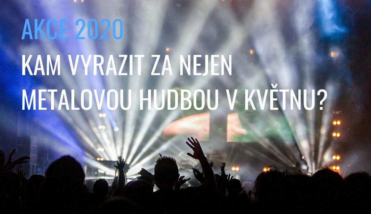 AKCE 2020: kam vyrazit za nejen metalovou hudbou v květnu?