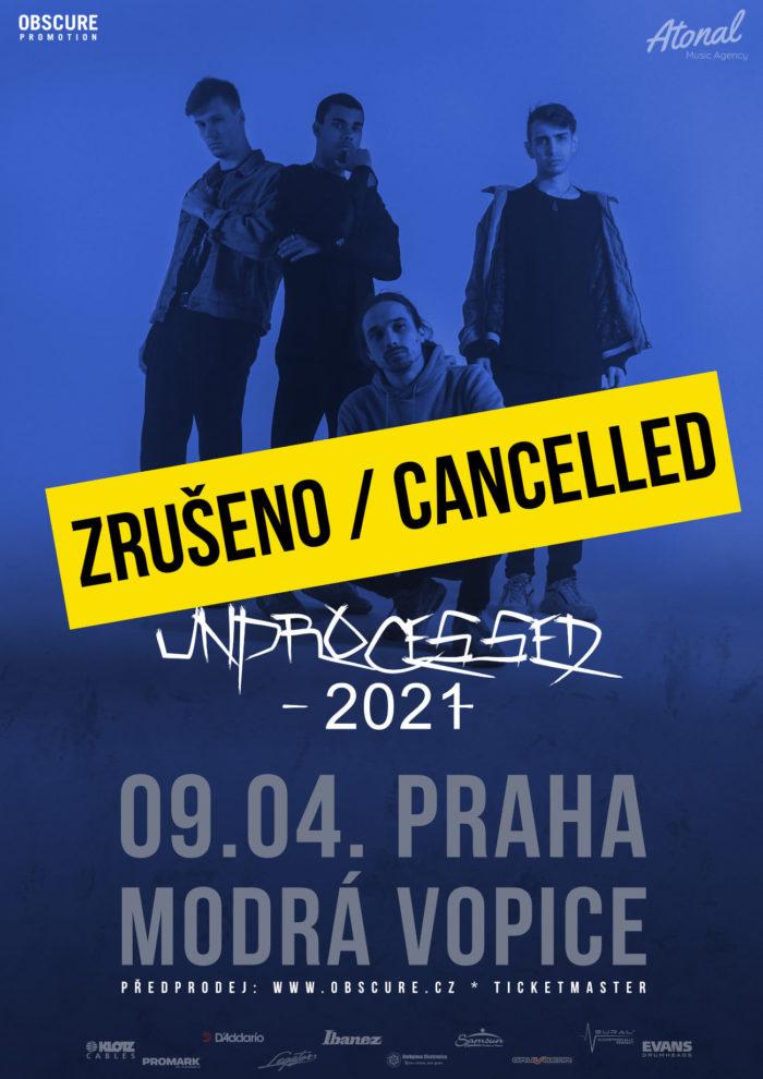 Unprocessed bohužel ruší turné a v Praze nezahrají