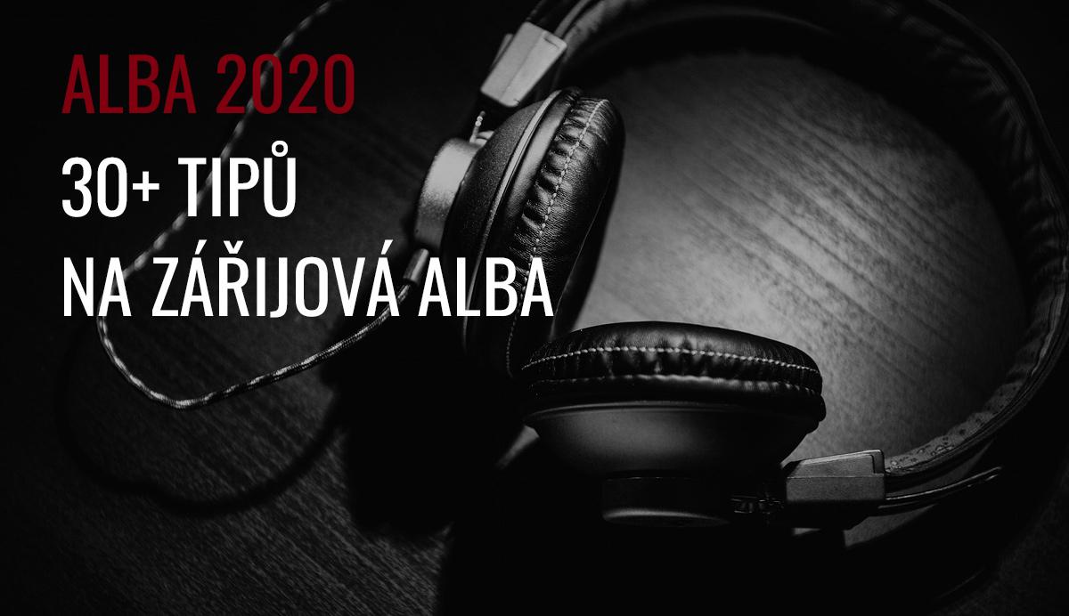 ALBA 09/2020: 30+ tipů na zářijová alba