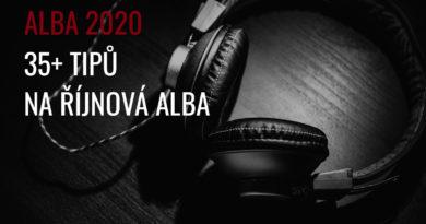 NOVÁ ALBA 10/2020: 35+ tipů na říjnová alba