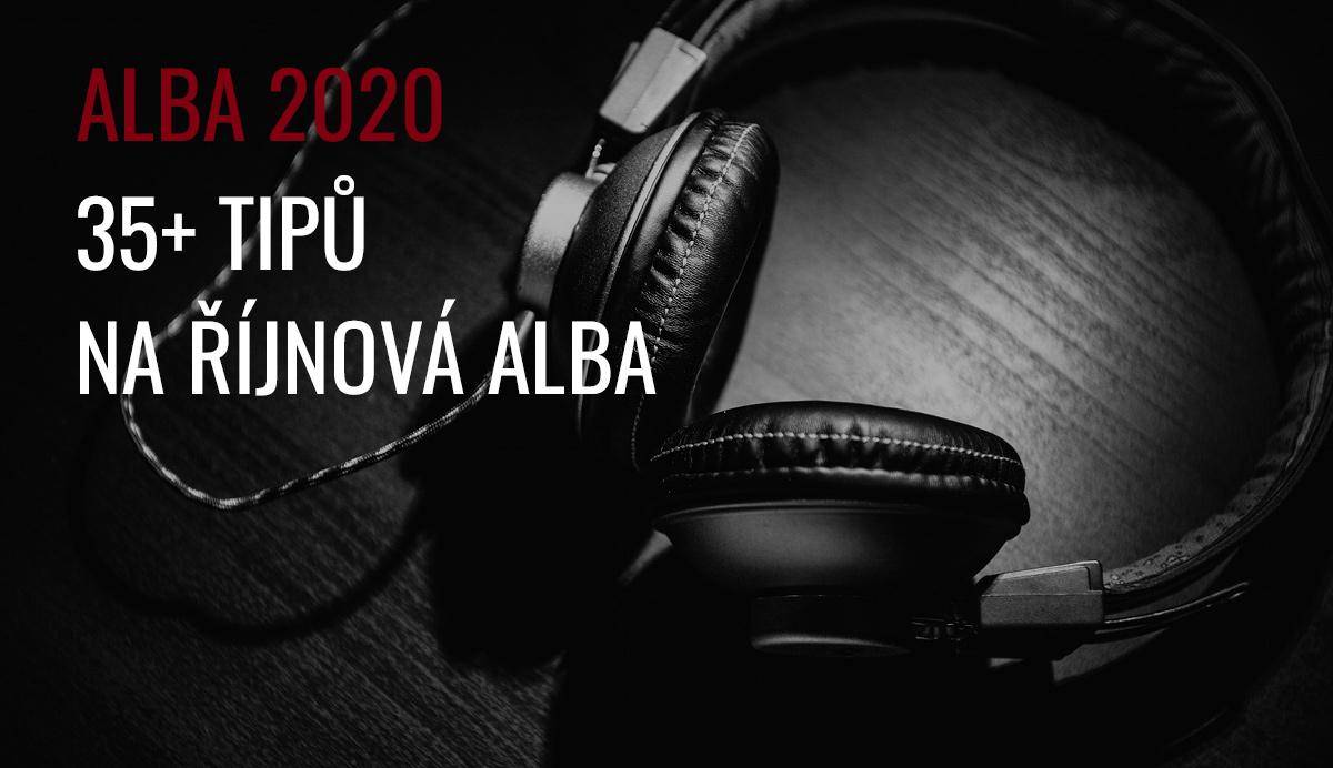 ALBA 10/2020: 35+ tipů na říjnová alba