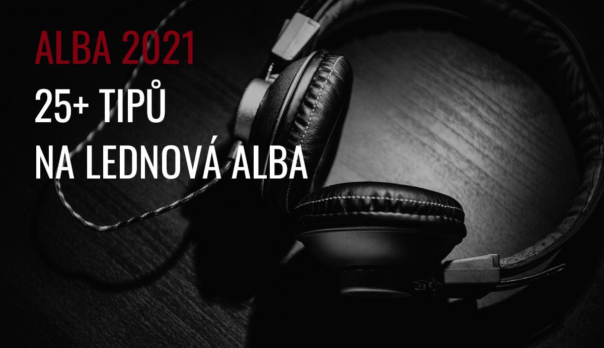 ALBA 01/2021: 25+ tipů na lednová alba